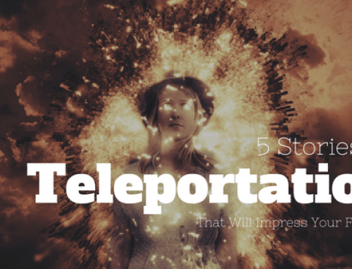 5 Teleportation Cases That Will Impress Your Friends