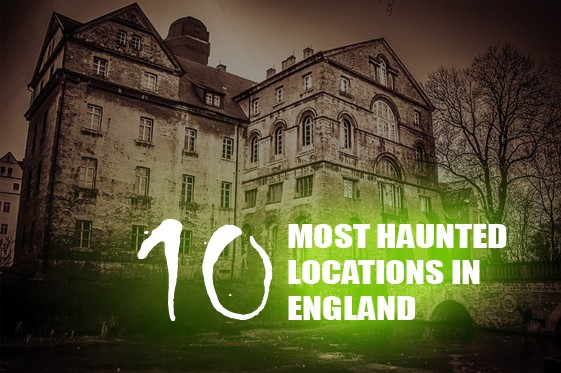 haunted locations in England